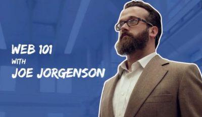Web 101 series with Joe Jorgenson