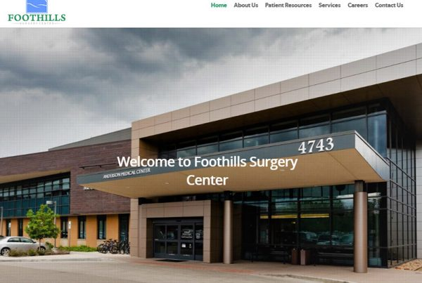 Foothills Surgery Center Multi-Specialty Ambulatory Website Design