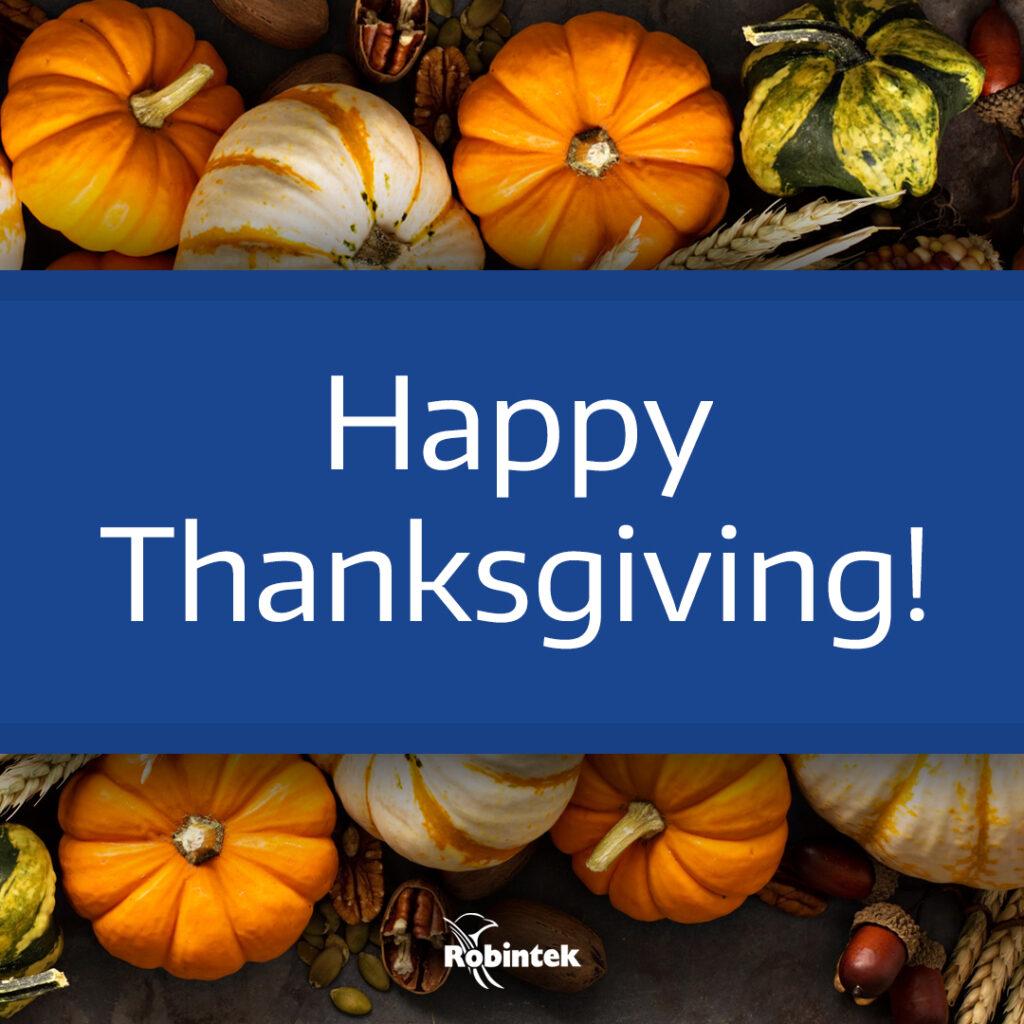 Happy Thanksgiving from Robintek
