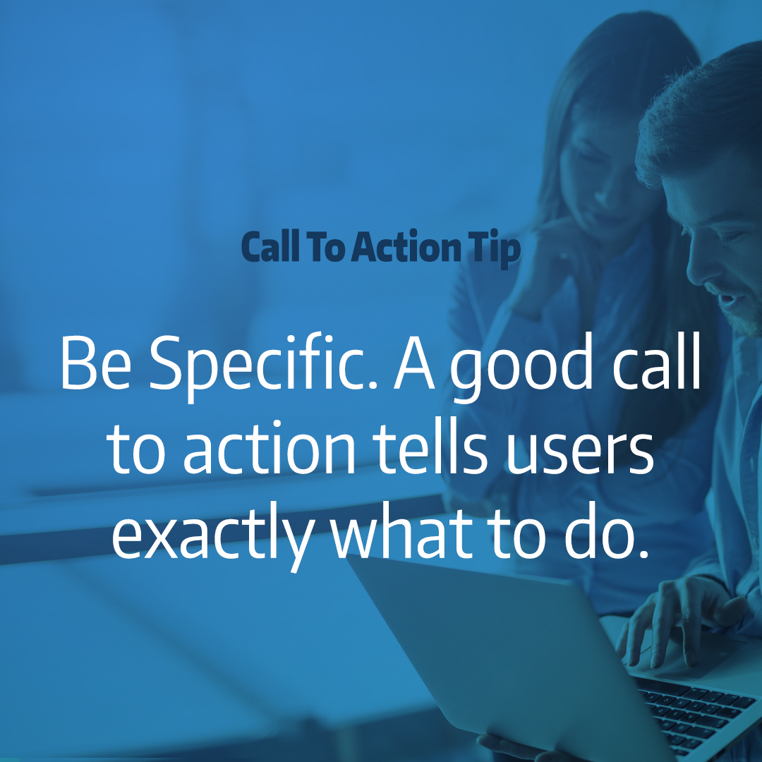 """man showing woman something on a laptop with text overlay """"call to action tip: Be Specific. A good call to action tells users exactly what to do."""""""