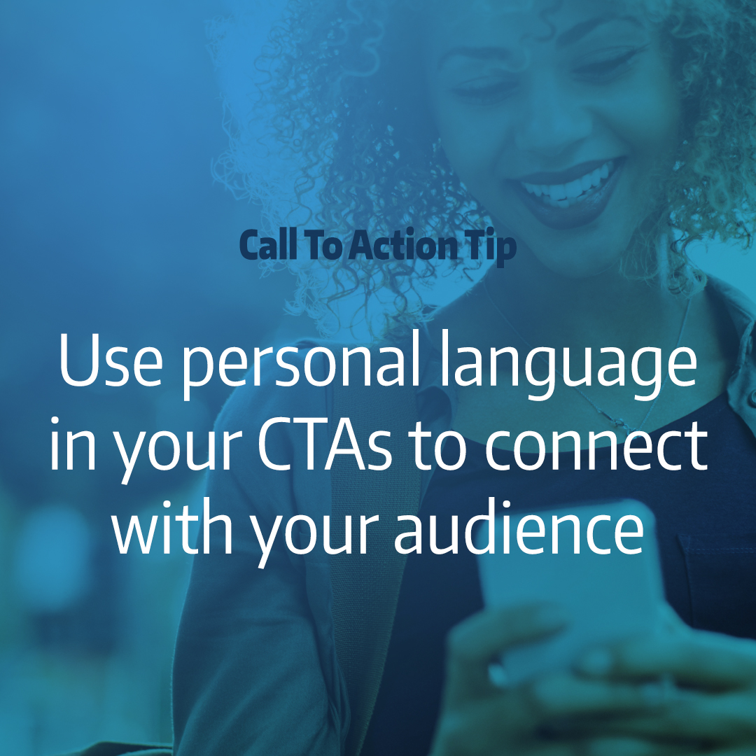 """woman smiling while looking at phone with text overlay """"Call to action tip: use personal language in your CTAs to connect with your audience"""""""