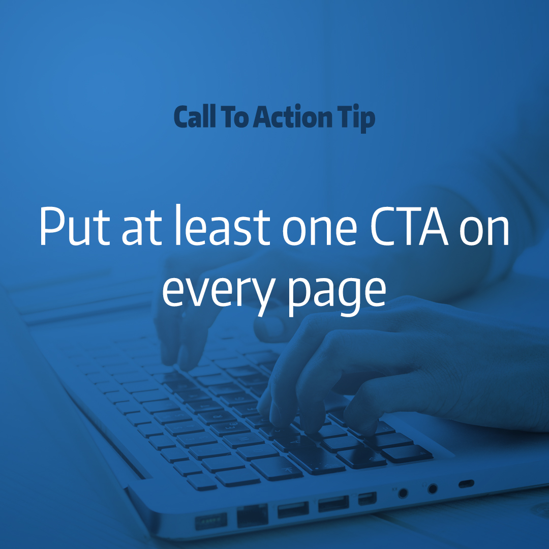 """hands typing on computer with overlay text """"call to action tip: Put at least one CTA on every page"""""""
